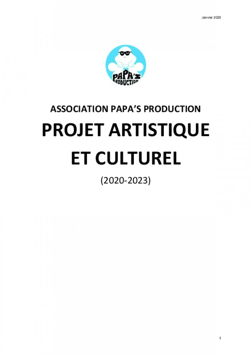 PROJET ARTISTIQUE ET CULTUREL - PAPA'S PRODUCTION